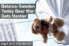 Belarus-Sweden Teddy Bear War Gets Nastier