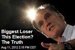 Biggest Loser This Election? The Truth