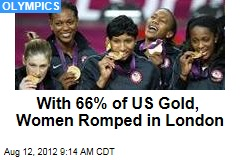 With 66% of US Gold, Women Romped in London