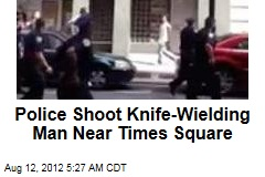 Police Shoot Knife-Wielding Man Near Times Square
