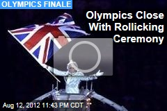 Olympics Close With Rollicking Ceremony