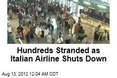 Hundreds Stranded as Italian Airline Shuts Down