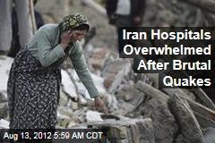 Iran Hospitals Overwhelmed After Brutal Quakes