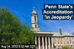 Penn State's Accreditation 'in Jeopardy'