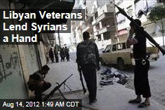 In Syria, Libyan Veterans Lend a Hand