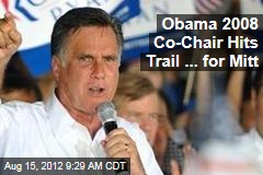 Obama 2008 Co-Chair Hits Trail ... for Mitt