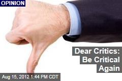Dear Critics: Be Critical Again
