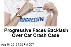 Progressive Faces Backlash Over Car Crash Case