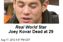 Real World Star Joey Kovar Dead At 29