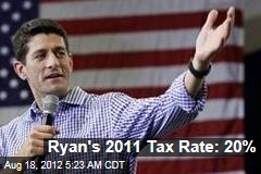 Ryan's 2011 Tax Rate: 20%