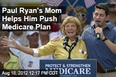 Paul Ryan's Mom Helps Him Push Medicare Plan