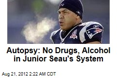 Autopsy: No Drugs, Alcohol in Junior Seau's System