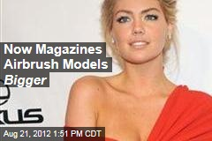 Now Magazines Airbrush Models Bigger