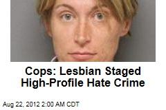 Cops: Lesbian Staged Hate Crime