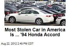 Most Stolen Car in America Is ... '94 Honda Accord