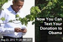 Now You Can Text Your Donation to Obama