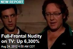 Full-Frontal Nudity on TV: Up 6,300%