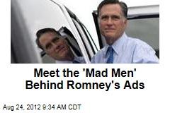 Meet the 'Mad Men' Behind Romney's Ads