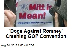 'Dogs Against Romney' Crashing GOP Convention