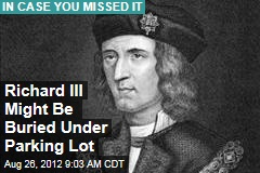 Richard III Might Be Buried Under Parking Lot