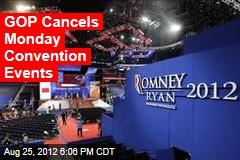 GOP Cancels Monday Convention Events