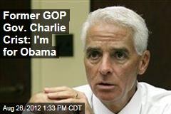 Former GOP Gov. Charlie Crist: I'm for Obama