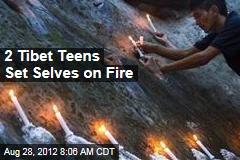 2 Tibet Teens Set Selves on Fire