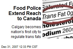 Food Police Extend Reach to Canada