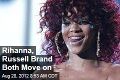 Rihanna, Russell Brand Both Move on