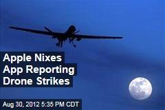 Apple Nixes App Reporting Drone Strikes