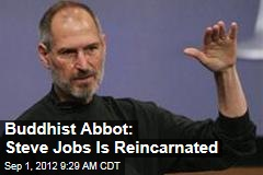 Buddhist Abbot Says Steve Jobs Was Reincarnated