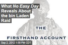 What No Easy Day Reveals About the bin Laden Raid