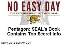 Pentagon: SEAL's Book Contains Top Secret Info