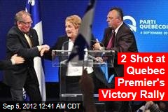 2 Shot at Quebec Premier's Victory Rally