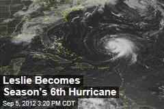 Leslie Becomes Season's 6th Hurricane