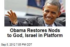 Obama Restores Nods to God, Israel in Platform