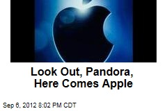Look Out, Pandora, Here Comes Apple