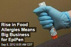 Rise in Food Allergies Means Big Business for EpiPen
