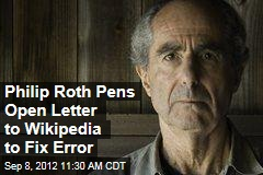 Philip Roth Pens Open Letter to Wikipedia to Fix Error