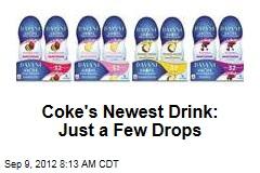 Coke's Newest Drink: Just a Few Drops