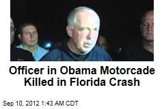 Officer in Obama Motorcade Killed in Florida Crash
