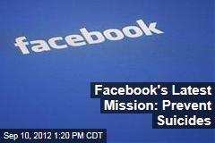 Facebook's Latest Mission: Prevent Suicides