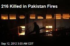 216 Killed in Pakistan Fires