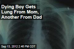 Dying Boy Gets Lung From Mom, Another From Dad