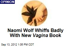 Naomi Wolf Whiffs Badly With New Vagina Book