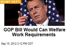GOP Bill Would Can Welfare Work Requirements