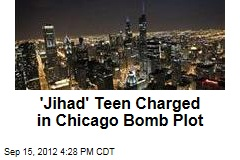 'Jihad' Teen Charged in Chicago Bomb Plot