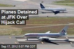 Planes Detained at JFK Over Hijack Call