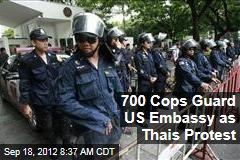 700 Cops Guard US Embassy as Thais Protest