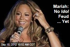 Mariah: No Idol Feud ... Yet